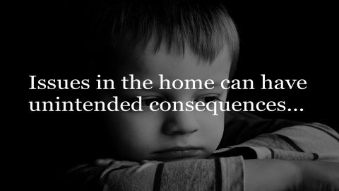 Issues in the home can have unintended consequences...
