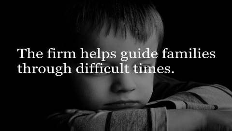 The firm helps guide families through difficult times.